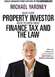 What Every Property Investor Needs To Know About Finance, Tax and the Law: Fully Updated 3rd Edition (English Edition)