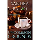 Uncommon Grounds (A Maggy Thorsen Mystery Book 1)