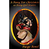 A Pony for Christmas (and other stories): A bundle of 10 Pony Girl Stories