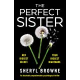 The Perfect Sister: An absolutely unputdownable psychological thriller