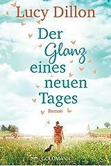 Der Glanz eines neuen Tages: Roman (German Edition) Kindle Edition