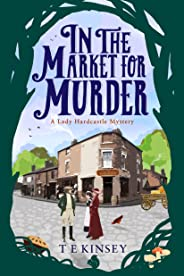 In the Market for Murder (A Lady Hardcastle Mystery Book 2)