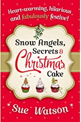Snow Angels, Secrets and Christmas Cake Kindle Edition