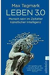 Leben 3.0: Mensch sein im Zeitalter Künstlicher Intelligenz (German Edition) Kindle Edition