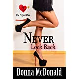 Never Look Back (The Perfect Date Book 7)