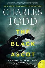 The Black Ascot (Inspector Ian Rutledge Mysteries Book 21) Kindle Edition