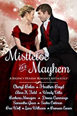 Mistletoe and Mayhem: A Regency Holiday Romance Anthology Kindle Edition
