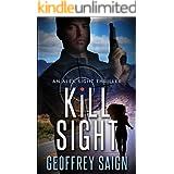 Kill Sight: An Alex Sight Action Mystery Thriller (An Alex Sight Thriller Book 1)