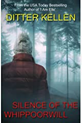 Silence of the Whippoorwill: A Bone-Chilling Psychological Thriller Kindle Edition
