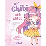 Mini Chibi Art Class: A Complete Course in Drawing Cuties and Beasties