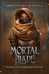 The Mortal Blade: An Epic Fantasy Adventure (The Magelands Eternal Siege Book 1) Kindle Edition