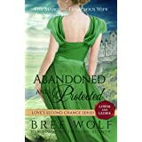 Abandoned & Protected: The Marquis' Tenacious Wife (Love's Second Chance: Tales of Lords & Ladies Book 3) (English Edition)