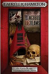 Incubus Dreams (Anita Blake Vampire Hunter Book 12) Kindle Edition