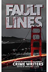 Fault Lines: Stories by Northern California Crime Writers Kindle Edition