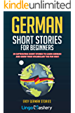 German Short Stories For Beginners: 20 Captivating Short Sto…