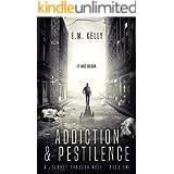 A Journey Through Hell: Addiction & Pestilence