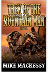 Trek Of The Mountain Man: Books One And Two Kindle Edition