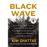 Black Wave: Saudi Arabia, Iran, and the Forty-Year Rivalry That Unraveled Culture, Religion, and Collective Memory in the Mid