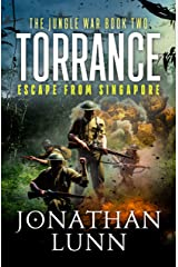 Torrance: Escape from Singapore (The Jungle War Book 2) Kindle Edition