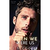 When We Were Us (Alpha Boyfriends Book 3)
