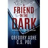 A Friend in the Dark (An Auden & O'Callaghan Mystery Book 1)