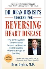 Dr Dean Ornish's Program for Reversing Heart Disease: The Only System Scientifically Proven to Reverse Heart Disease Without Drugs or Surgery Mass Market Paperback