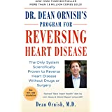 Dr Dean Ornish's Program for Reversing Heart Disease: The Only System Scientifically Proven to Reverse Heart Disease Without