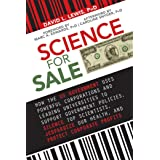 Science for Sale: How the US Government Uses Powerful Corporations and Leading Universities to Support Government Policies, S