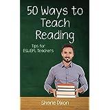 Fifty Ways to Teach Reading: Tips for ESL/EFL Teachers (50 Ways to Teach English) (English Edition)