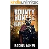 Bounty Hunter: Nothing to Nobody