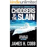 Choosers of the Slain (The USS Cunningham Quartet Book 1)