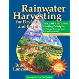 Rainwater Harvesting for Drylands and Beyond, Volume 1, 3rd Edition: Guiding Principles to Welcome Rain into Your Life and La