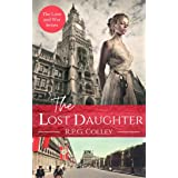 The Lost Daughter: Historical Fiction (The Love and War Series)