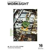 WORKSIGHT [ワークサイト] 16号 続・スマートワークプレイスの未来
