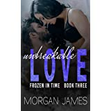 Unbreakable Love (Frozen in Time Book 3)