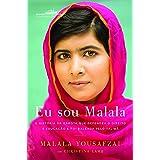 Eu Sou Malala. A História da Garota que Defendeu o Direito à Educação e Foi Baleada Pelo Talibã (Português)