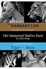 The Immortal Shifter Duet: The Barbary Lion AND Tiger in the Snow Kindle Edition