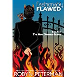 Fashionably Flawed: Book Nine, The Hot Damned Series