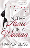 In the Arms of a Woman: A Short Story Collection (English Ed…