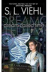 Dream Called Time: A Stardoc Novel Kindle Edition