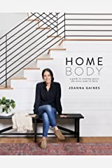 Homebody: A Guide to Creating Spaces You Never Want to Leave Kindle Edition
