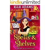 Spells & Shelves (A Library Witch Mystery Book 1)