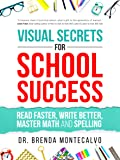 Visual Secrets for School Success: Read Faster, Write Better…