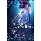 Calico Descending (Juniper Unraveling Book 2)