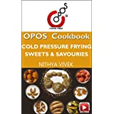 Cold Pressure Frying (CPF): Sweets & Savouries: OPOS Cookbook
