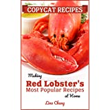 Copycat Recipes: Making Red Lobster's Most Popular Recipes at Home (Famous Restaurant Copycat Cookbooks)