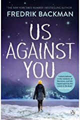 Us Against You: From The New York Times Bestselling Author of A Man Called Ove and Beartown Kindle Edition