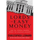 The Lords of Easy Money: How the Federal Reserve Broke the American Economy