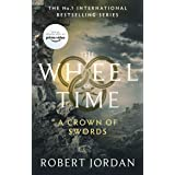 A Crown Of Swords: Book 7 of the Wheel of Time (soon to be a major TV series)