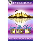 Leave Me, Baby, One More Time: An OWL Investigations Mystery (OWL Investigations Mysteries Book 3)
